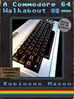 A Commodore 64 Walkabout (English Edition)