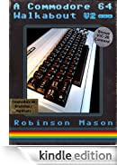 A Commodore 64 Walkabout [Edizione Kindle]