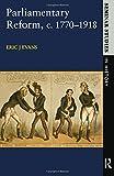 Parliamentary Reform in Britain, c. 1770-1918 (Seminar Studies in History Series) (0582294673) by Evans, Eric