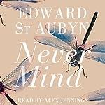 Never Mind | Edward St Aubyn