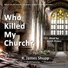 Who Killed My Church?: Revelation Series, Book 1 (       UNABRIDGED) by James Shupp Narrated by Keith Peters