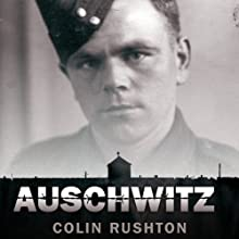 Auschwitz: A British POW's Eyewitness Account Audiobook by Colin Rushton Narrated by Joe Jameson