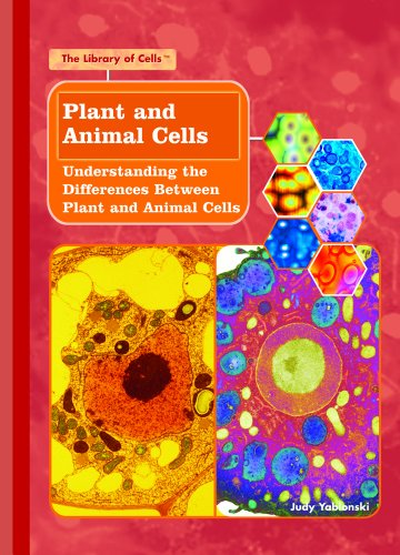 Plant and Animal Cells: Understanding the Differences Between Plant and Animal Cells (Library of Cells)