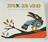 img - for Sharing Our World: Animals of the Native Northwest Coast book / textbook / text book