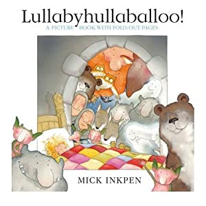 LULLABYHULLABALLOO! BY (Author)Inkpen, Mick[Paperback]Apr-2009