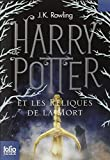 Harry Potter Et les Reliques de la Mort = Harry Potter and the Deathly Hallows (French Edition)