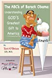 img - for The ABC's of Barack Obama: Understanding God's Greatest Gift to America (The Left Lies Book 1) book / textbook / text book