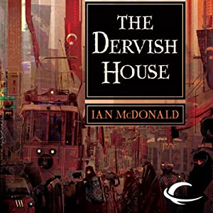 The Dervish House | [Ian McDonald]