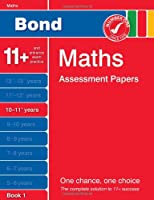Bond Maths Assessment Papers 10-11+ years Book 1