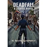 Deadfall: A Zombie Novelby Anthony Giangregorio