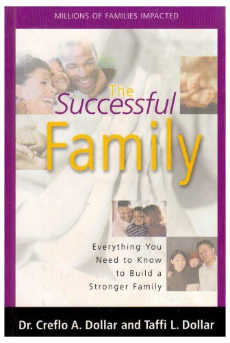 the-successful-family-everything-you-need-to-know-to-build-a-stronger-family-by-creflo-a-dollar-2002
