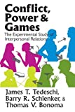 img - for Conflict, Power, and Games: The Experimental Study of Interpersonal Relations by Tedeschi James T. Schlenker Barry R. Bonoma Thomas V. (2009-07-31) Paperback book / textbook / text book