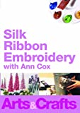 Silk ribbon Embroidery With Ann Cox [DVD]