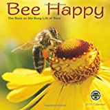 Bee Happy: The Buzz on the Busy Life of Bees 2015 Wall Calendar