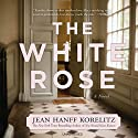 The White Rose (       UNABRIDGED) by Jean Hanff Korelitz Narrated by Eliza Foss
