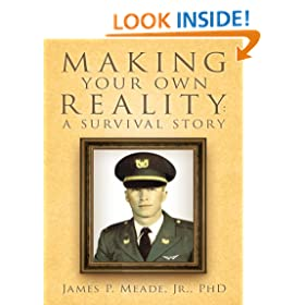 Making Your Own Reality : A Survival Story
