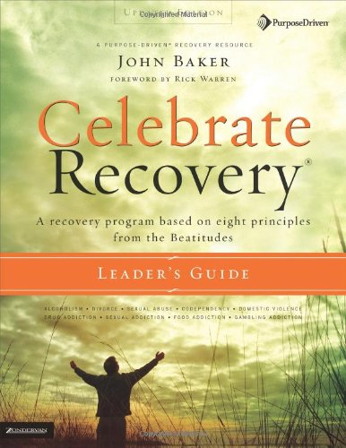 Celebrate Recovery Updated Leader s Guide A Recovery Program Based on Eight Principles from the Beatitudes310268354