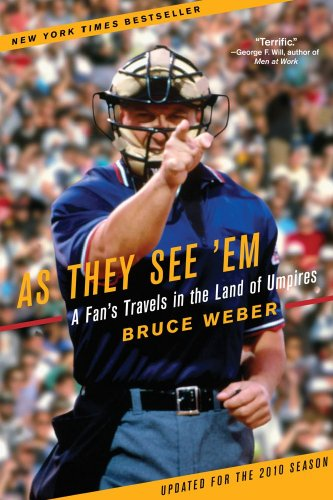 As They See 'Em: A Fan's Travels in the Land of Umpires: Bruce Weber: 9780743294133: Amazon.com: Books