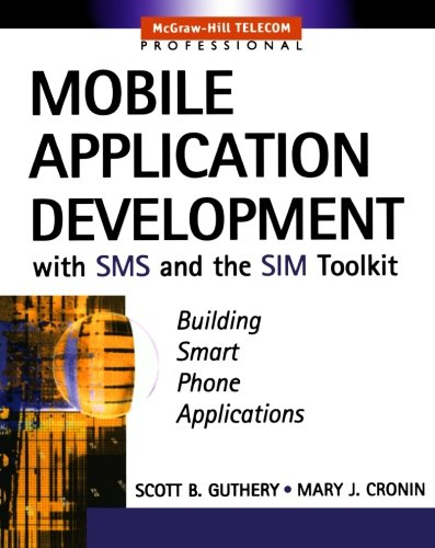 mobile-application-development-with-sms-and-the-sim-toolkit-building-smart-phone-applications-mcgraw