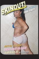 SKINOUT: Wet & Wild Pool Party