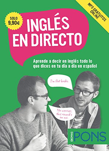 Inglés en directo: Aprende a decir en inglés todo lo que dices en tu día a día en español