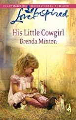 His Little Cowgirl (The Cowboy Series #1) (Love Inspired #466) [Mass Market Paperback]