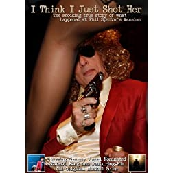 The Phil Spector Incident: I Think I Just Shot Her