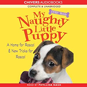 My Naughty Little Puppy: A Home for Rascal & New Tricks for Rascal | [Holly Webb]
