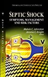 Septic Shock: Symptoms, Management and Risk Factors (Emergency and Intensive Care Medicine)