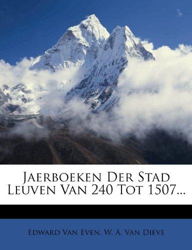 Jaerboeken Der Stad Leuven Van 240 Tot 1507...