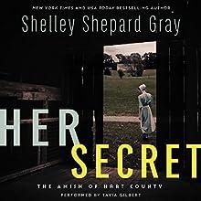 Her Secret: The Amish of Hart County | Livre audio Auteur(s) : Shelley Shepard Gray Narrateur(s) : Tavia Gilbert