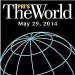 The World, May 29, 2014 | Lisa Mullins