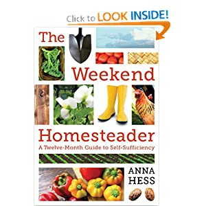 The Weekend Homesteader: A Twelve-Month Guide to Self-Sufficiency e-book