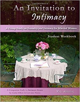 An Invitation To Intimacy: Student Workbook: A Group Study ...
