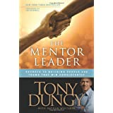 The Mentor Leader: Secrets to Building People and Teams That Win Consistently ~ Tony Dungy