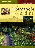 echange, troc Marie Le Goaziou, Guillaume Pellerin, Pierre Bérenger - La Normandie des jardins