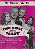 "My Mother Told Me (From the M-G-M Picture ""Two Girls and A Sailor"", Sung by Gloria DeHaven)"