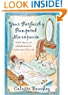 Your Perfectly Pampered Menopause: Health, Beauty, and Lifestyle Advice for the Best Years of Your Life