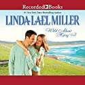 Wild About Harry Audiobook by Linda Lael Miller Narrated by Saskia Maarleveld