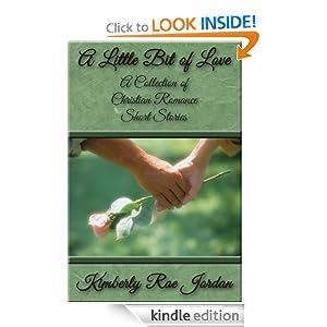 A Little Bit of Love: A Collection of Christian Romance Short Stories