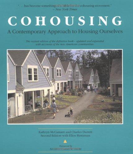 Cohousing: A Contemporary Approach to Housing Ourselves, Kathryn M. Mccamant; Charles Durrett; Ellen Hertzman