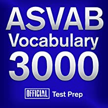 Official ASVAB Vocabulary 3000: Become a True Master of ASVAB Vocabulary...Quickly and Effectively! (       UNABRIDGED) by Official Test Prep Content Team Narrated by Daniela Dilorio, Jared Pike