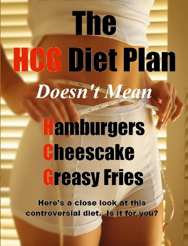 The HCG Diet Doesn't Mean Hamburgers, Cheesecake, Greasy Fries