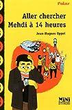 Aller chercher Mehdi à 14 heures