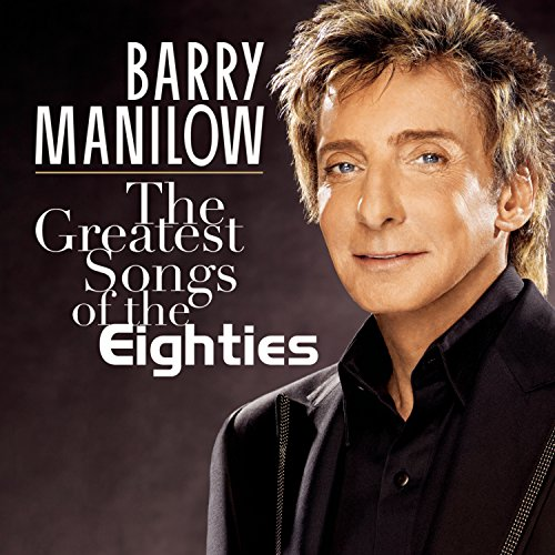 CD : Barry Manilow - Greatest Songs of the Eighties (Sony Superstar)