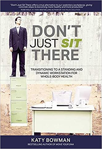 Don't Just Sit There written by Katy Bowman