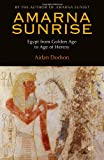 img - for Amarna Sunrise: Egypt from Golden Age to Age of Heresy book / textbook / text book