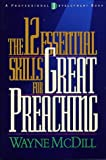 img - for By Wayne McDill The 12 Essential Skills for Great Preaching [Hardcover] book / textbook / text book