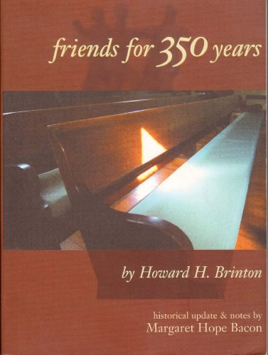 Friends for 350 Years: The History and Beliefs of the Society of Friends Since George Fox Started the Quaker Movement