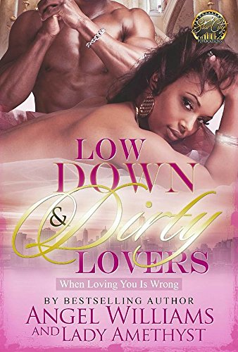 Low Down & Dirty Lovers: Loving You Is Wrong PDF